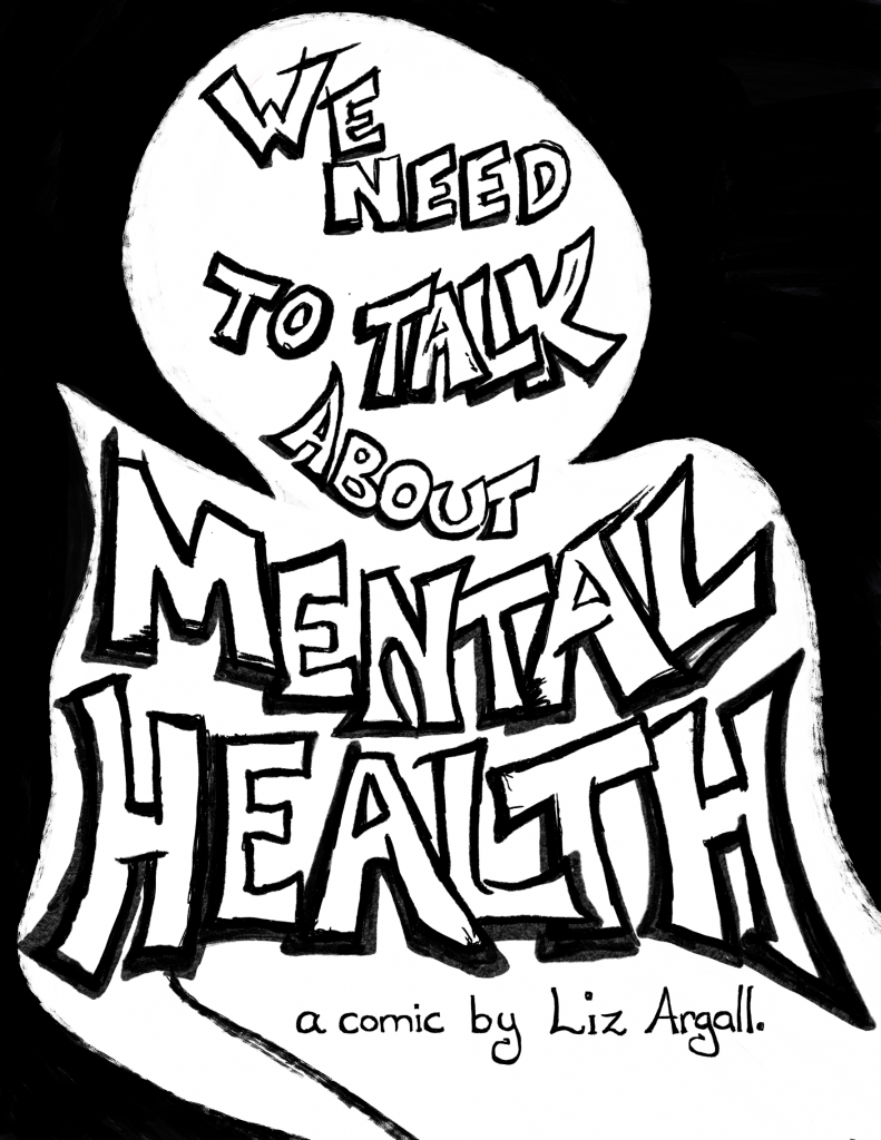 We need to talk about Mental Health - a comic by Liz Argall.